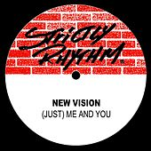 (Just) Me And You by New Vision