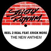 The New Anthem (feat. Erick More) by Reel 2 Real