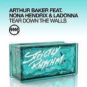 Tear Down The Walls (feat. Nona Hendrix & Ladonna) by Arthur Baker