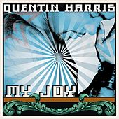 My Joy by Quentin Harris