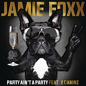Party Ain't A Party by Jamie Foxx