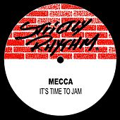 It's Time to Jam by Mecca