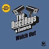 Watch Out (A2A O' Boy Dub Remix) von The Disco Boys