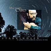 Starkindler: A Celtic Conversation Across Time by Michael Card