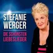 Die schönsten Liebeslieder by Stefanie Werger