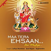 Maa Tera Ehsaan Hai Mujhpe by Various Artists