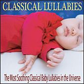 Classical Lullabies: The Most Soothing Classical Baby Lullabies in the Universe by Robbins Island Music Group