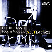 All Time Jazz: Big Bands & Boogie Woogie by Various Artists