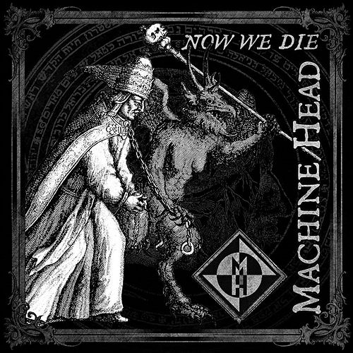 Now We Die von Machine Head