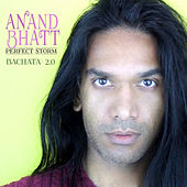 Perfect Storm Bachata 2.0 - Single by Anand Bhatt