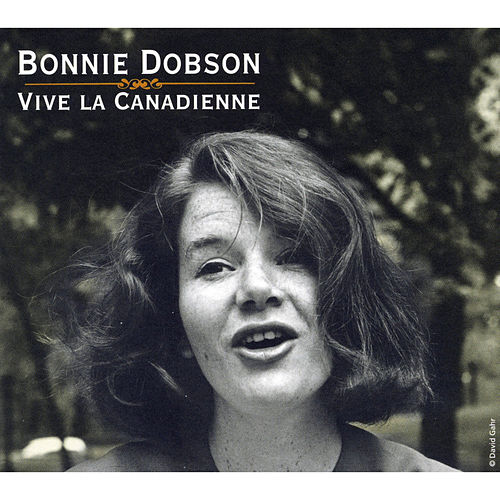Vive La Canadienne by Bonnie Dobson