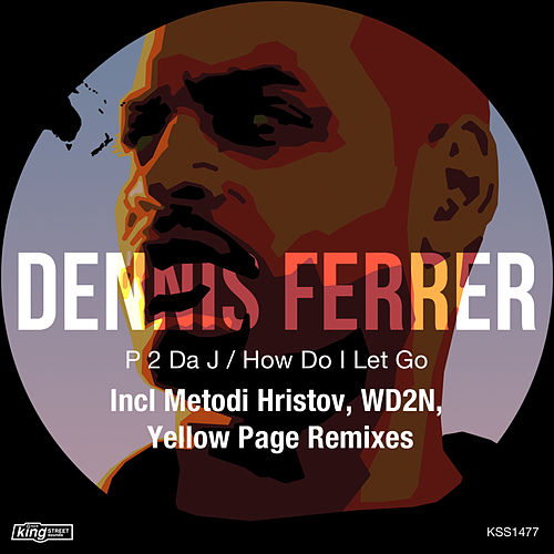 P 2 da J / How Do I Let Go by Dennis Ferrer