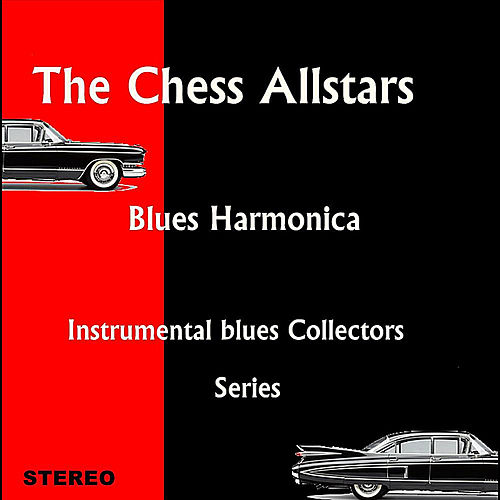 Blues Harmonica (Instrumental Blues Collectors Series) by The Chess Allstars