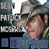 If You're That Girl by Sean Patrick McGraw
