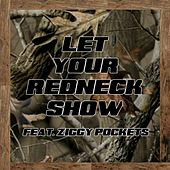 Let Your Redneck Show (feat. Ziggy Pockets) by Junior Raimey