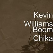 Boom Chika by Kevin Williams