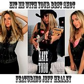 Hit Me With Your Best Shot (feat. Jeff Healey) by Kate Todd