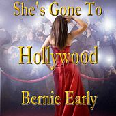 She's Gone to Hollywood by Bernie Early