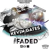 Faded (feat. Live Sosa) by Kevin Gates
