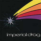 Imperial Drag by Imperial Drag