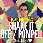 Shake It Off / Pompeii by Mike Tompkins