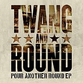 Pour Another Round by Twang and Round