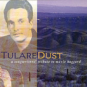 Tulare Dust: Tribute to Merle Haggard by Various Artists