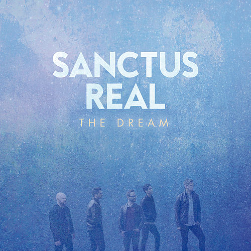 The Dream von Sanctus Real