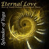 ETERNAL LOVE: Best of South Indian Devotional Music by Splendor of Yoga