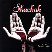 To the One by Shachah