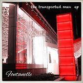 The Transported Man - Single by Fontanelle