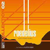 Kollektion 02 - Roedelius (Electronic Music) (Compiled By Lloyd Cole) by Roedelius