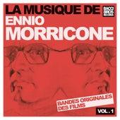 La Musique de Ennio Morricone - Vol. 1 [Bandes Originales des Films] by Ennio Morricone