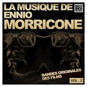 La Musique de Ennio Morricone - Vol. 2 [Bandes Originales des Films] by Ennio Morricone