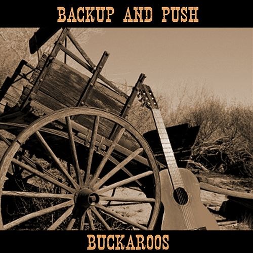 Backup and Push by The Buckaroos
