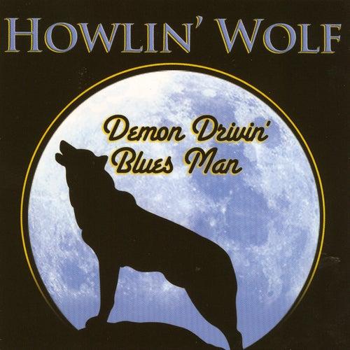 Demon Drivin' Blues Man by Howlin' Wolf