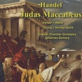 Handel: Judas Maccabeus (complete Oratorio) by Heather Harper