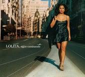 Sigue caminando by Lolita