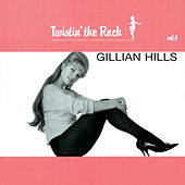 Twistin'The Rock Vol 9 by Gillian Hills