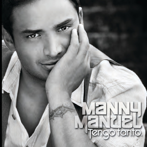 Tengo Tanto by Manny Manuel
