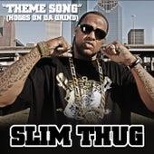 Theme Song (Hoggs On Da Grind) by Slim Thug