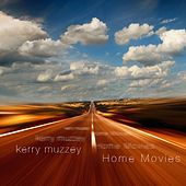 Home Movies by Kerry Muzzey