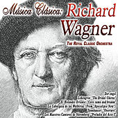 Música Clásica: Richard Wagner by The Royal Classic Orchestra