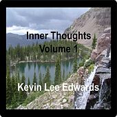 Inner Thoughts Vol. 1 by Kevin Lee Edwards
