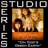 On God's Green Earth [Studio Series Performance Track] by Point of Grace