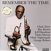 Remember The Time (75th Anniversary of Clark Terry) by Clark Terry