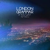 If You Wait (Remixes 2) von London Grammar