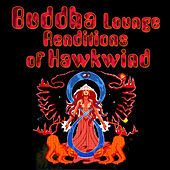Buddha Lounge Renditions Of Hawkwind by The Buddha Lounge Ensemble