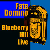 Blueberry Hill Live by Fats Domino