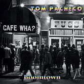 Boomtown by Tom Pacheco